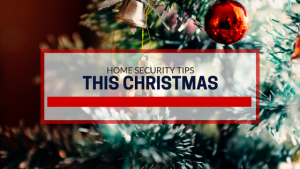 Four Essential Home Security Tips for the Holidays