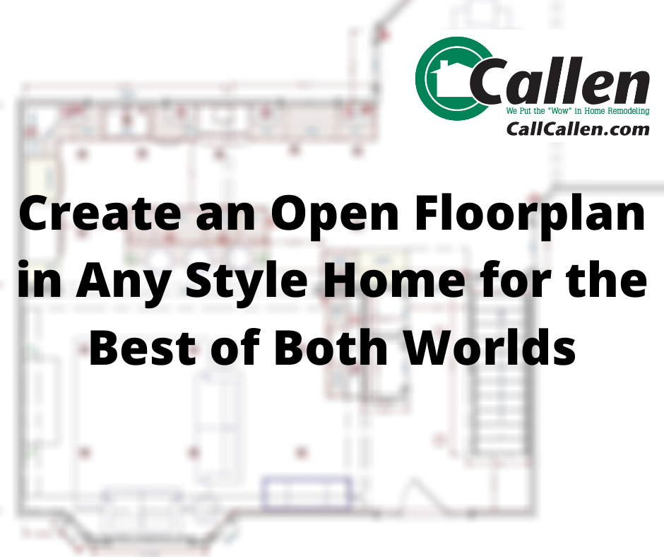 Create an Open Floorplan in Any Style Home for the Best of Both Worlds
